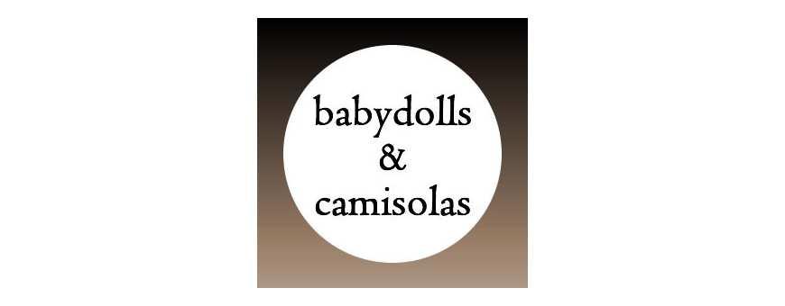 Babydolls y Camisolas